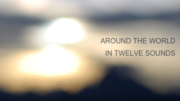 Around-the-world-in-12-sounds-copy-580x326